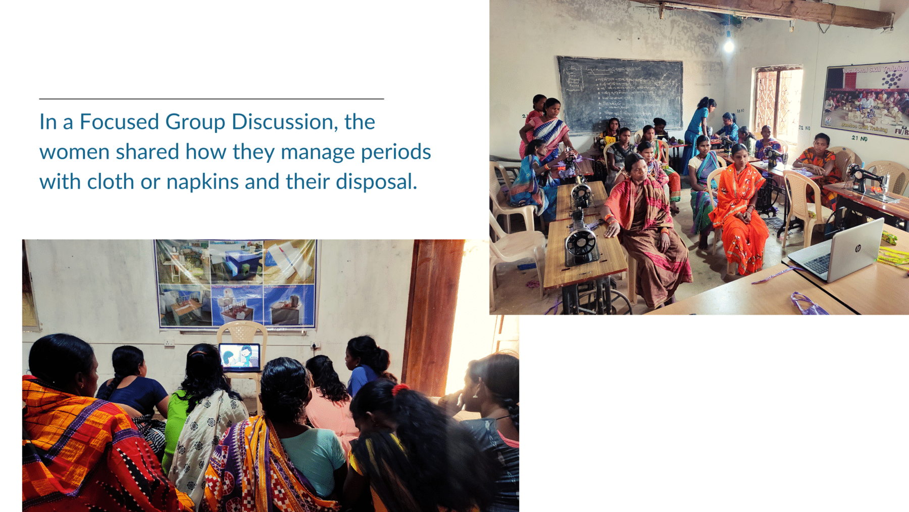 In a focused group discussion, the women shared how they manage periods with cloth or napkins and their disposal.