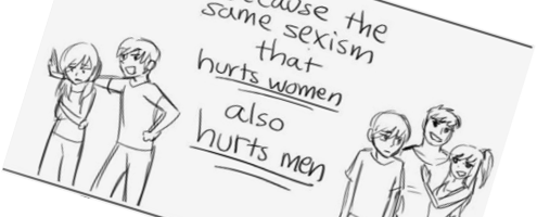 Because the same sexism that hurts women hurts men